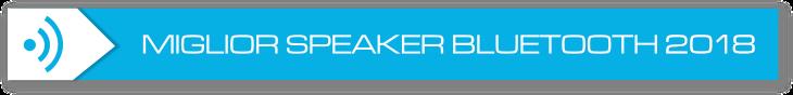 speaker bluetooth, quali sono i migliori